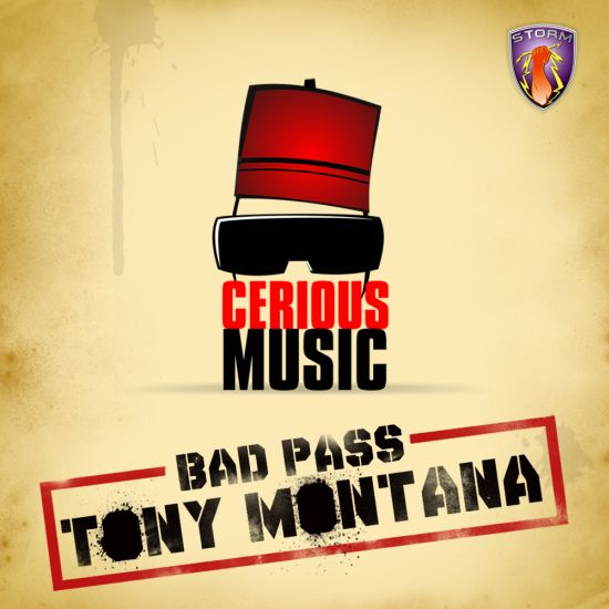 Tony Montana Bad Pass Cerious Music