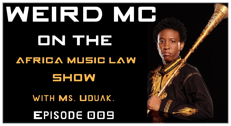 WEIRD MC ON THE AFIRCA MUSIC LAW SHOW 009