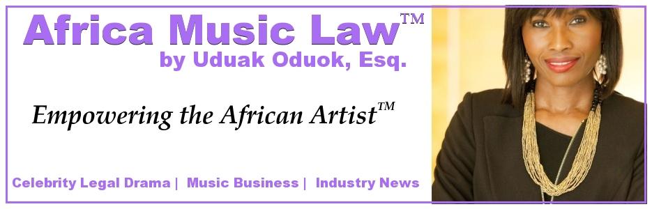 Africa Music Law™ | Empowering the African Artist  | Entertainment Law | Africa Entertainment Law | Nigerian Entertainment Law | Pop culture & Law