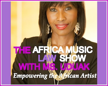 The Africa Music Law Show with Ms Uduak