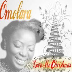 Omolara Give Me Christmas